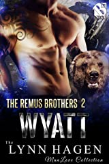 Wyatt [The Remus Brothers 2] (Siren Publishing The Lynn Hagen ManLove Collection) Kindle Edition