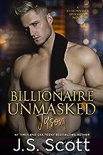 Billionaire Unmasked ~ Jason (The Billionaire's Obsession, Book 6)