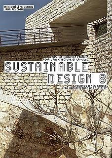 Sustainable design 8: Vers une nouvelle éthique pour l'archtecture et la ville/Towards a new Ethics for Architecture and t...