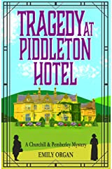 Tragedy at Piddleton Hotel (Churchill and Pemberley Series Book 1) (Churchill and Pemberley Cozy Mystery Series) Kindle Edition