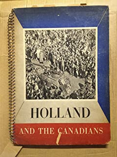 Holland and the Canadians,: With 150 photographs