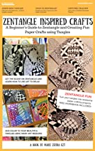 Zentangle Inspired Crafts: A Beginners Guide to Zentangle