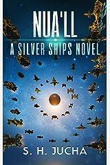 Nua'll (The Silver Ships Book 11) Kindle Edition