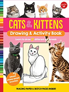 Cats & Kittens Drawing & Activity Book: Learn to Draw 17 Different Cat Breeds - Tracing Paper & Sketch Pages Inside!