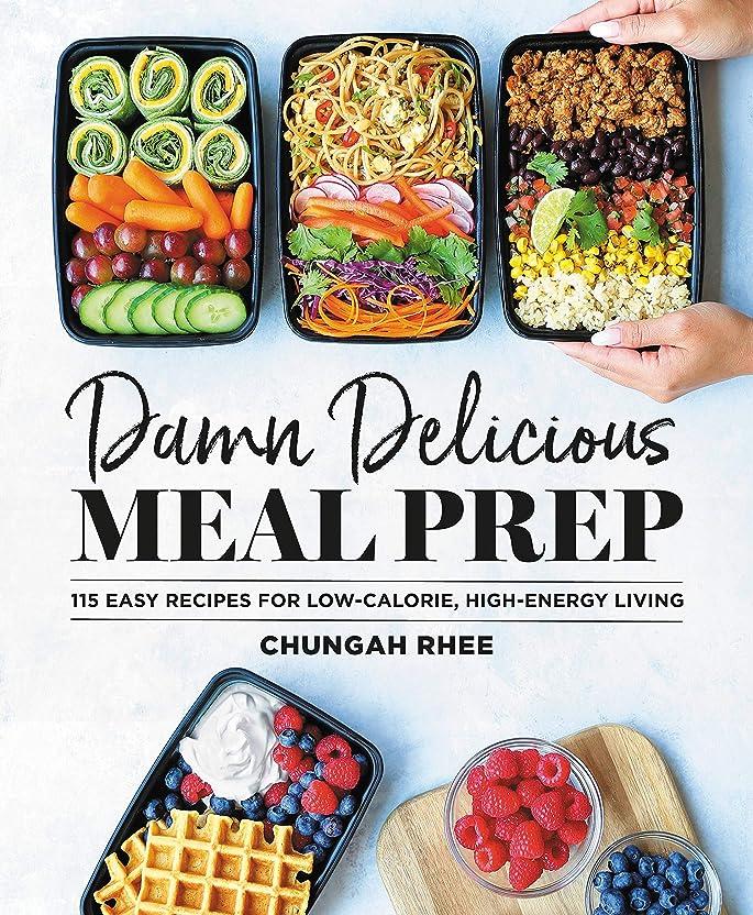 奨学金強化する気を散らすDamn Delicious Meal Prep: 115 Easy Recipes for Low-Calorie, High-Energy Living (English Edition)