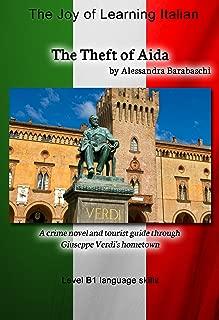 The Theft of Aida - Language Course Italian Level B1: A crime novel and tourist guide through Giuseppe Verdi's hometown (Italian Edition)