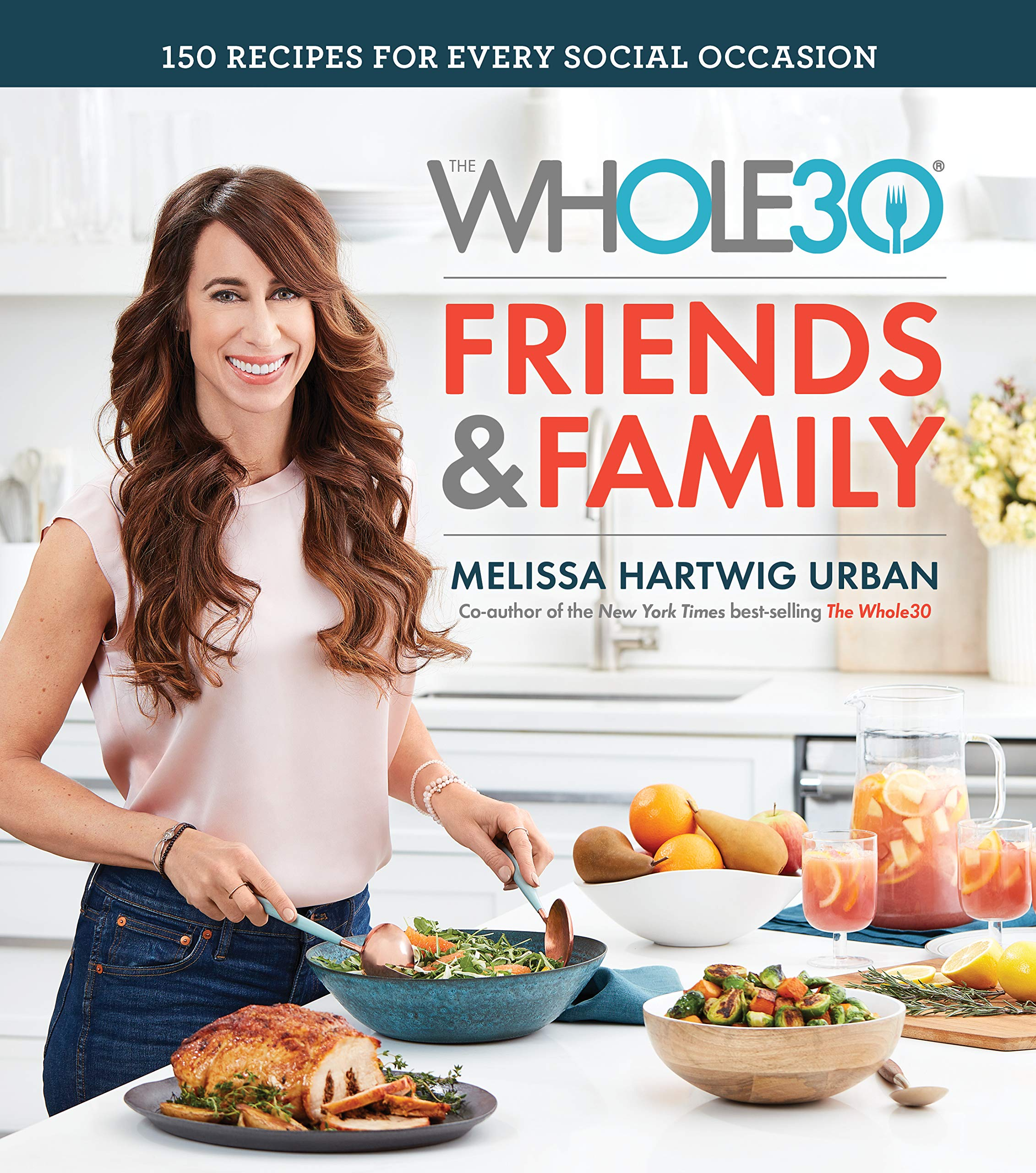 Image OfThe Whole30 Friends & Family: 150 Recipes For Every Social Occasion