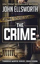 The Crime (Thaddeus Murfee Legal Thriller Series Book 11)
