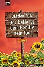 Der Dativ ist dem Genitiv sein Tod - Folge 6 (German Edition)