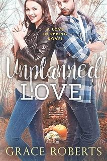 Unplanned Love: A Love In Spring novel