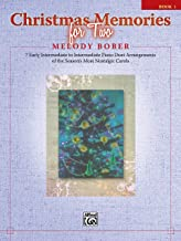 Christmas Memories for Two, Bk 1: 7 Early Intermediate to Intermediate Piano Duet Arrangements of the Season s Most Nostalgic Carols (Memories Series)