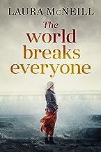 The World Breaks Everyone: A Novel