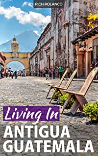 Best living in guatemala antigua Reviews