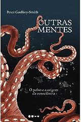 Outras Mentes: O Polvo e a origem da consciência (Portuguese Edition) Kindle Edition