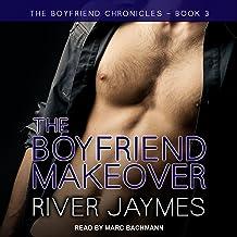 The Boyfriend Makeover: Boyfriend Chronicles Series, Book 3