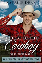 In Debt to the Cowboy: Western Romance (Miller Brothers of Texas Book 2)