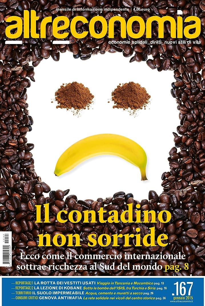 キウイボイドミトンAltreconomia 167 - gennaio 2015: Il contadino non sorride (Italian Edition)
