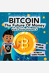 Bitcoin: The Future of Money (Kids Guide Book 5) Kindle Edition