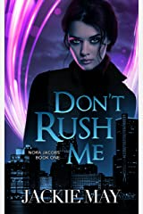 Don't Rush Me (Nora Jacobs Book 1) (English Edition) Format Kindle