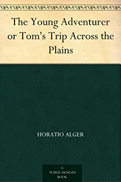 The Young Adventurer or Tom's Trip Across the Plains