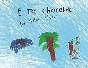 É Tão Chocolate (Portuguese Edition)