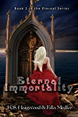 Eternal Immortality (The Eternal Series Book 2) Kindle Edition