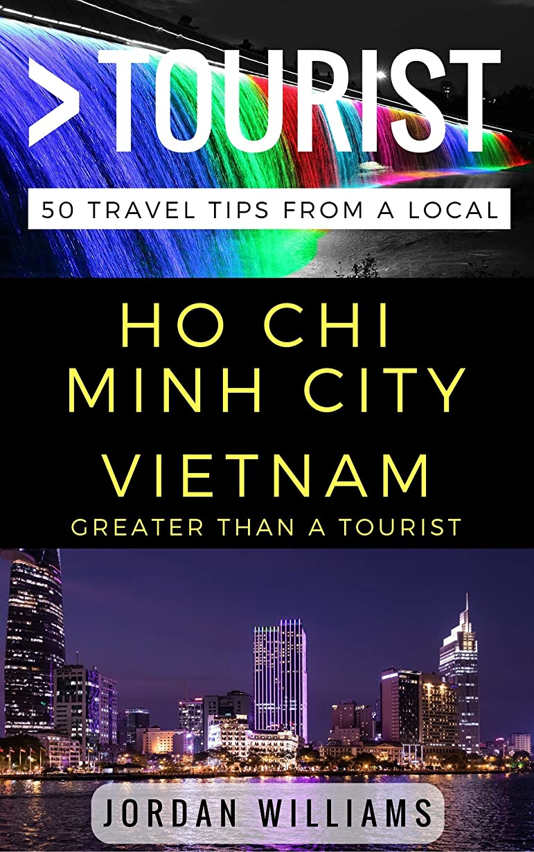 再生可能水素標準Greater Than a Tourist –  Ho Chi Minh City Vietnam: 50 Travel Tips from a Local (English Edition)
