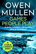 Games People Play: The start of a fast-paced crime thriller series for 2021 (PI Charlie Cameron Book 1)