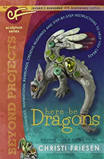 Here Be Dragons: The Cf Sculpture Series Book: 1