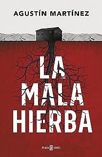 La mala hierba (Spanish Edition)