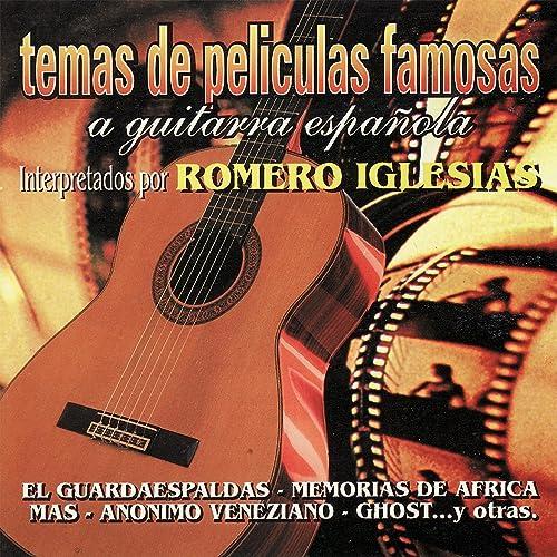 Temas de Peliculas Famosas a Guitarra Española de Romero Iglesias ...