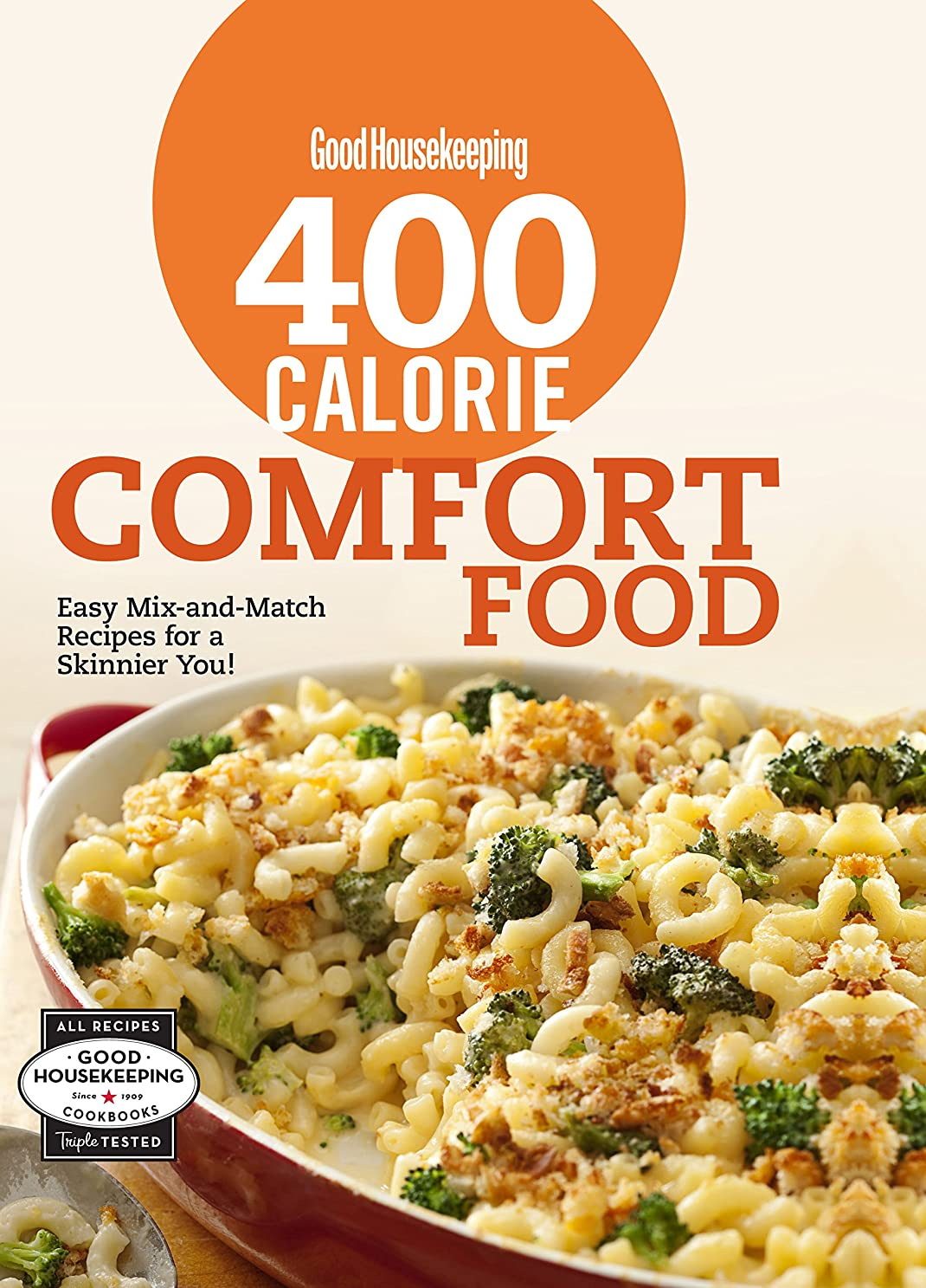 Good Housekeeping 400 Calorie Comfort Food: Easy Mix-and-Match Recipes for a Skinnier You! (English Edition)