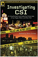 Investigating CSI: Inside the Crime Labs of Las Vegas, Miami and New York Kindle Edition
