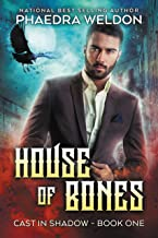 House Of Bones: A Dark Fantasy Series (Cast In Shadow Book 1)