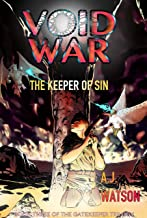 Void War: The Keeper of Sin (The Gatekeeper Trilogy Book 3)