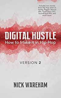 Digital Hustle (2nd Edition): How to Make it in Hip-Hop (Version 2.0)