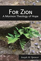 For Zion: A Mormon Theology of Hope Kindle Edition