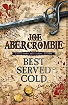 Best Served Cold: A First Law Novel (Set in the World of The First Law Book 1)