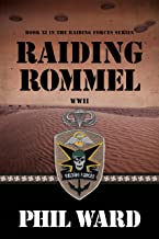 Raiding Rommel (Raiding Forces Book 11)