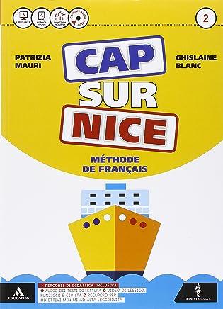 Cap sur nice. Méthode de français. Per la Scuola media. Con 2 CD-ROM. Con e-book. Con espansione online [Lingua francese]