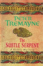 The Subtle Serpent (Sister Fidelma Mysteries Book 4): A compelling medieval mystery filled with shocking twists and turns (English Edition)