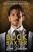 Buck Baxter, Love Detective (The Buck Baxter Mysteries Book 1)