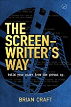 The Screenwriter's Way: Build Your Story From the Ground Up.
