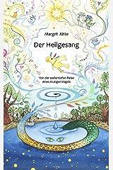 Der Heilgesang: Von der seelentiefen Reise eines mutigen Vogels Kindle Ausgabe