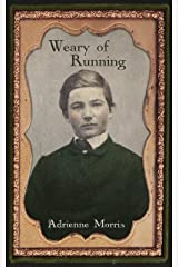 Weary of Running: A Historical Novel (The Tenafly Road Series Book 2) Kindle Edition