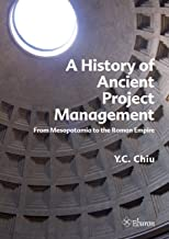 A History of Ancient Project Management: From Mesopotamia to the Roman Empire