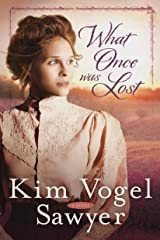 What Once Was Lost: A Novel Kindle Edition