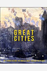 Great Cities: The Stories Behind the World's most Fascinating Places Kindle Edition
