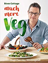 River Cottage Much More Veg: 175 vegan recipes for simple, fresh and flavourful meals