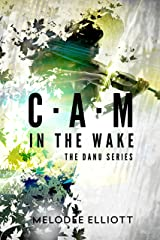 Cam: In the Wake (The Danu Series) Kindle Edition